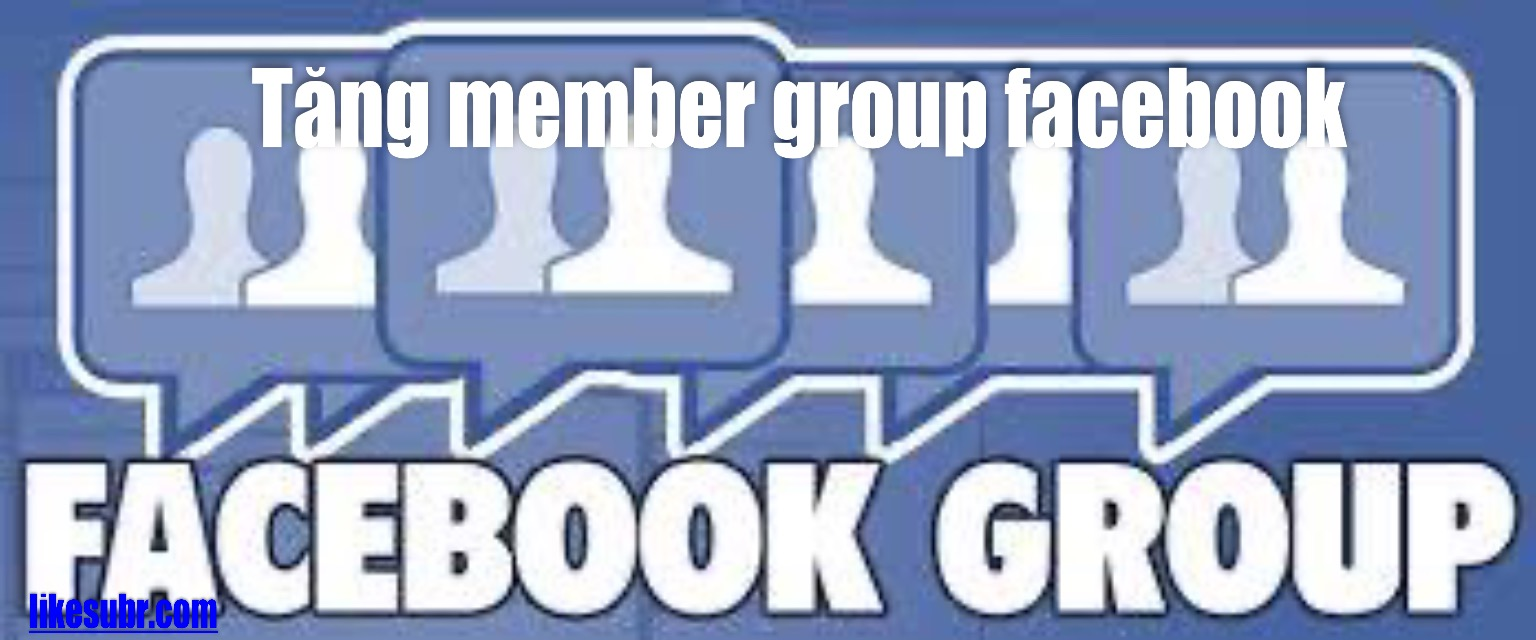 Tăng member group facebook